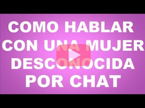 Como Hablar Con Una Mujer Desconocida Por Chat