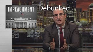 Debunking John Oliver and Impeachment Tonight