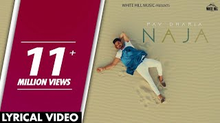 Naja (Lyrical Video) | Pav Dharia | Punjabi Lyrical Video 2017 | White Hill Music