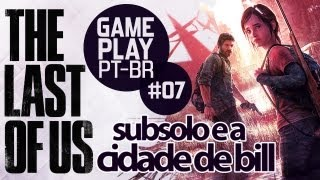 THE LAST OF US Dublado - Last of Us Gameplay #7 Cidade do Bill - Portugues PT-BR