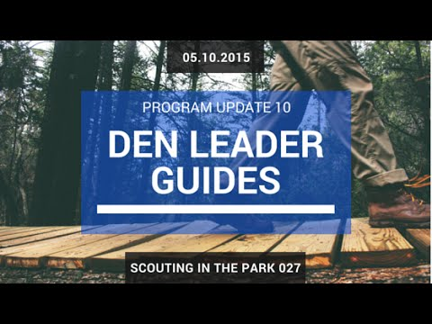 Scouting In The Park 027 - Program Update 10 - Den Leader Guides