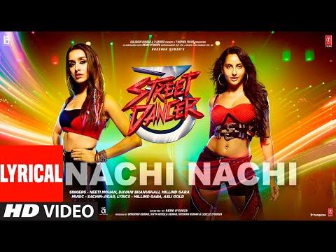 LYRICAL: Nachi Nachi | Street Dancer 3D |Varun D, Shraddha K, Nora F| Neeti M,Dhvani B,Millind G