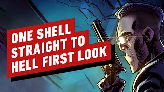 One Shell Straight to Hell: First-Look Preview