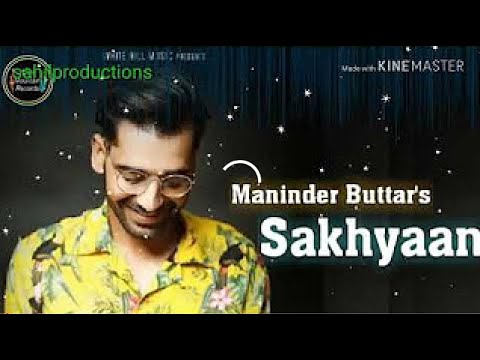 Sakhiyaan Maninder Butter (Official Video ) BABBU | White Hill Music