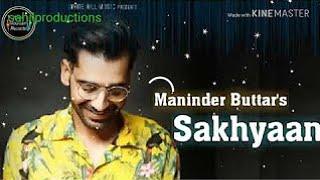sakhiyaan Maninder Butter (Official Video ) BABBU | White hill music