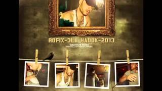 Rofix 2013 3la hadok Officiel Music Video HD