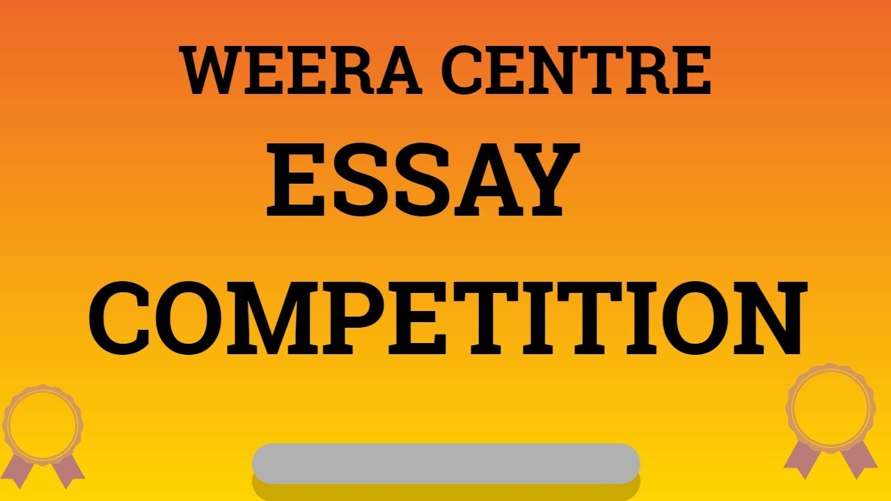 WEERA ESSAY COMPETITION