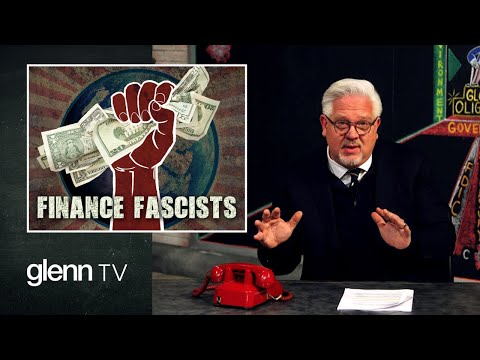 Finance Fascists: The Credit Chokehold That Will Bankrupt America | Glenn TV | Ep 92
