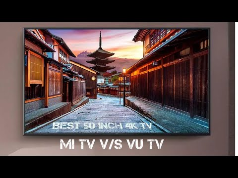 Mi TV 4X (50 inch) VS Vu Premium Android(50 inch) || which one is better??