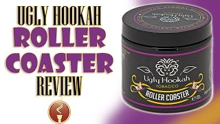 Ugly Hookah - Roller Coaster Flavor Review