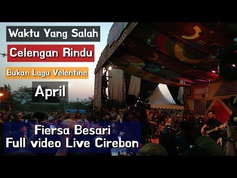 Cirebon Pecah !! Full Vidio Fiersa Besari Waktu Yang Salah-April-Celengan Rindu Live Cirebon