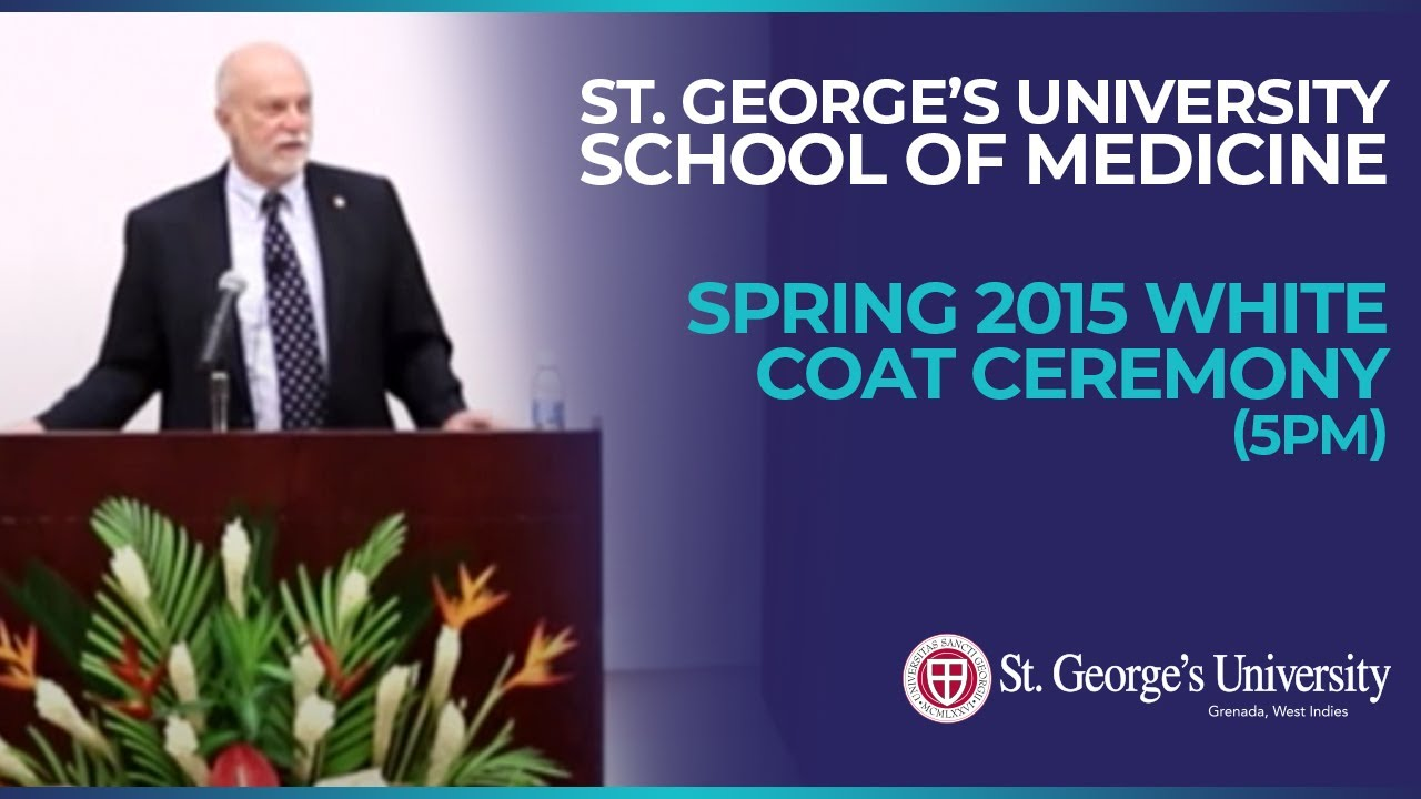 Spring 2015 SGU School of Medicine White Coat Ceremony (5pm) - YouTube