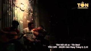 Tôn Cafe - Tình thôi xót xa - Tôn Band (Acoustic cover)