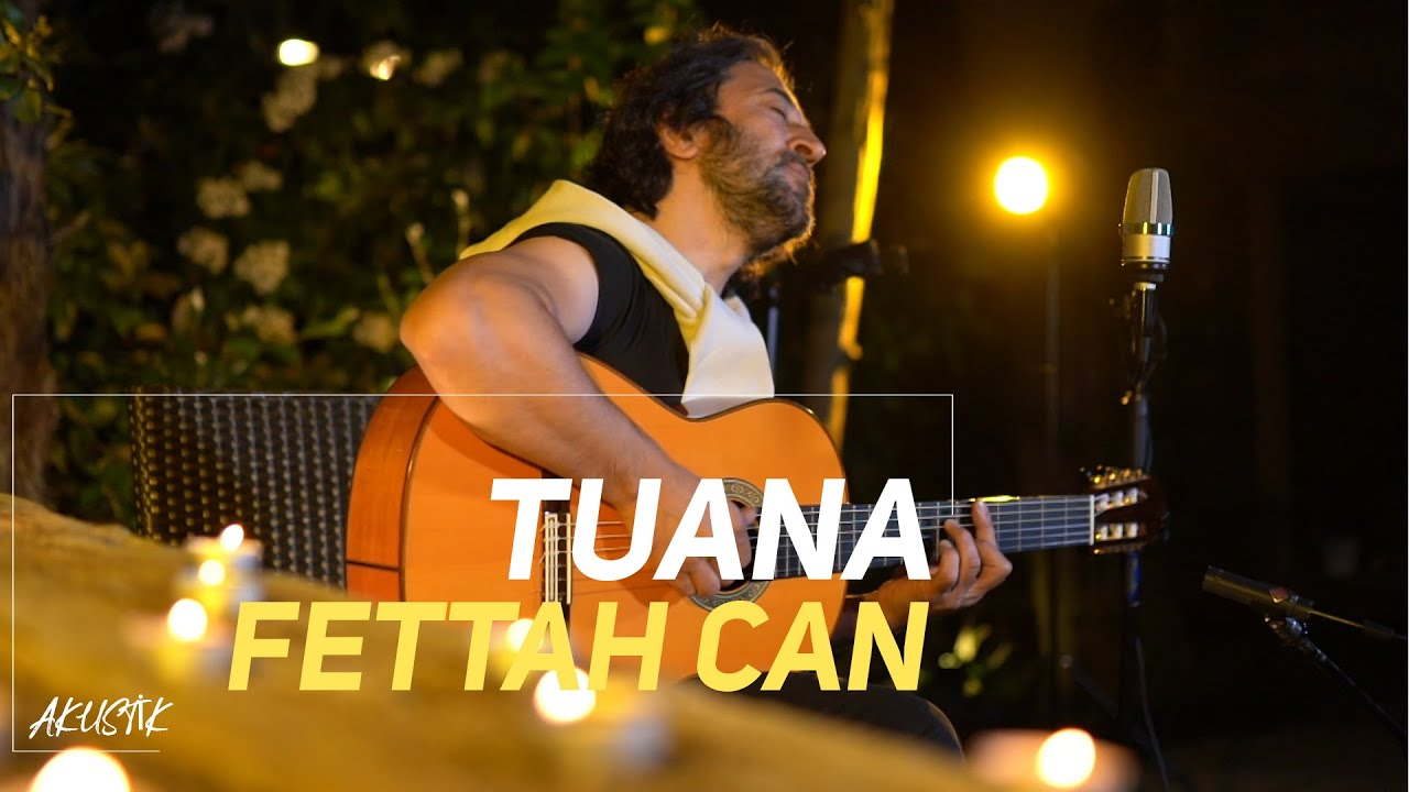 Fettah Can - Tuana (Akustik)