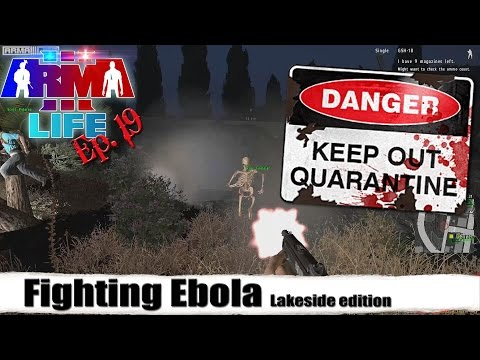 "ARMA 3 Life ( A3L ) ""Fighting Ebola "" [Ep.19]"