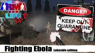 arma 3 life a3l fighting ebola ep 19