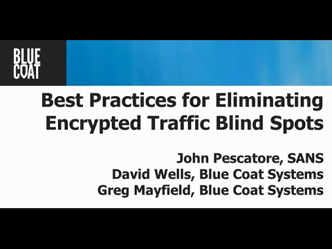 Best Practices for Eliminating SSL Encrypted Traffic Blind Spots