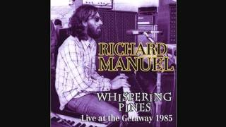 Richard Manuel-Whispering Pines (Live)