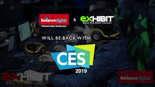 Reliance Digital and Exhibit present CES 2019 | Coming Soon