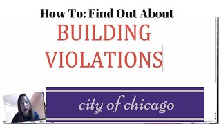 How To: Find Out About Violations on a property in the City of Chicago