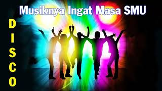 NONSTOP DISCO KENANGAN Vol - 2 -- Musiknya Ingat Masa SMU...!