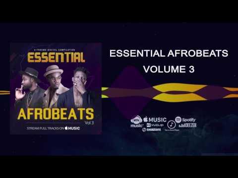 Various Artistes - Essential Afrobeats, Vol.3 [Audio Compilation] | FreeMe TV