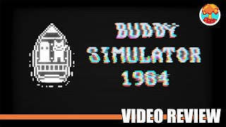 Review: Buddy Simulator 1984 (Steam) - Defunct Games