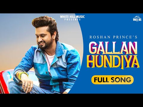 gallan-hundiyan-:-roshan-prince-|-happy-raikoti-|-latest-punjabi-song-2020-|-white-hill-music
