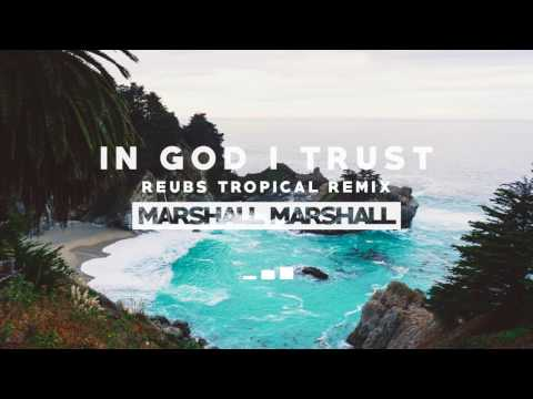 Marshall Marshall - In God I Trust (Reubs Remix) [Christian EDM, Tropical House]