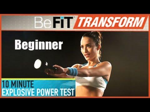 BeFit Transform: 10 Minute Explosive Power Test Workout- Beginner Level