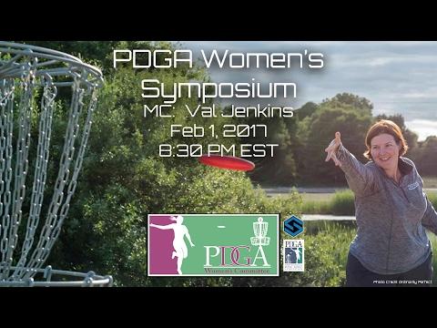 PDGA Women's Symposium - MC: Val Jenkins Hosts: Zoe Andyke, Erin Oakley, Jen SanFilippo, Sarah Hokom