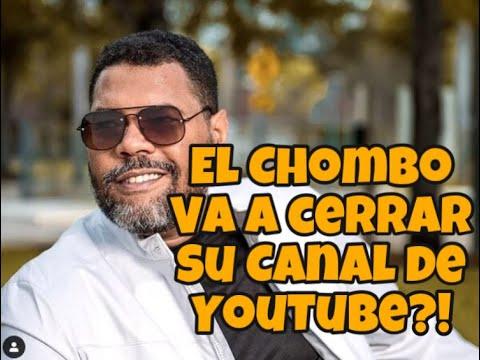 EL CHOMBO VA A CERRAR SU CANAL DE YOUTUBE!!!!