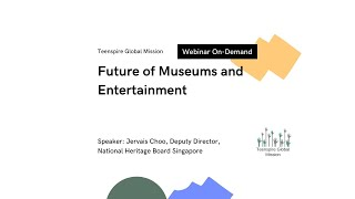 Future of Museums and Entertainment