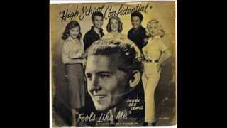 JERRY LEE LEWIS -  HIGH SCHOOL CONFIDENTIAL -  FOOLS LIKE ME -  SUN 296