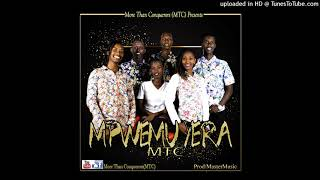 Mpwemu Yera by More Than Conquerors(MTC) OfFICIAL AUDIO