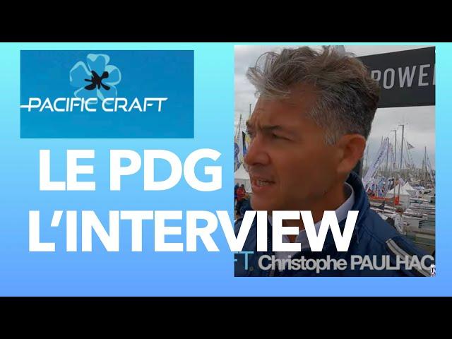 Grand Pavois La Rochelle 2021 #2 Interview Christophe PAULHAC - fondateur-dirigeant de PACIFIC CRAFT