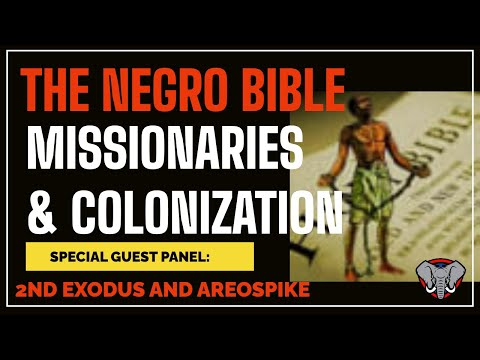 """""""The Negro bible, missionaries, and colonization"""""""