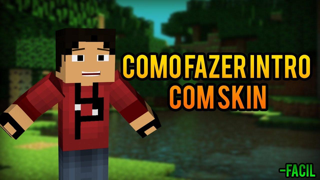 Como Fazer Intro Com Skin Do Minecraft Muito Simples YouTube - Criar skin para minecraft pc
