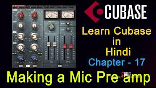 Chapter 17 II How to make a Mic Preamp in Cubase