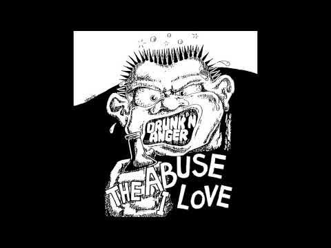 Drunk 'n' Anger - The Abuse I Love (1992) Full Album