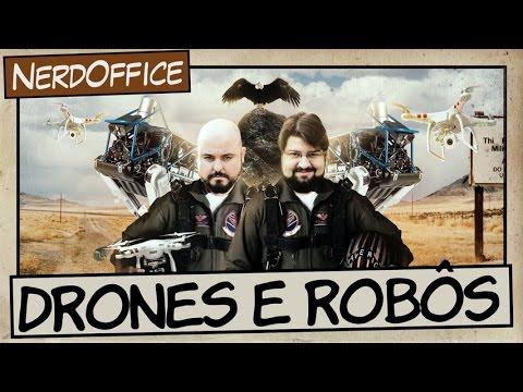 Drones e Robôs   NerdOffice S07E13