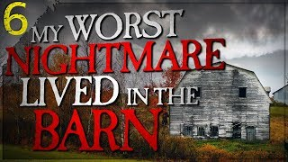 """""""My Worst Nightmare Lived in Our Barn"""" 