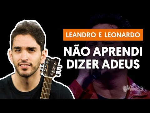 Não Aprendi Dizer Adeus - Leandro & Leonardo  de violão simplificada