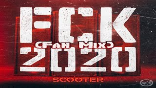 Scooter - FCK 2020 (Fan Mix) 🔥🔥