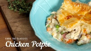 How to Make Classic Chicken Potpie | Cook the Classics | MyRecipes