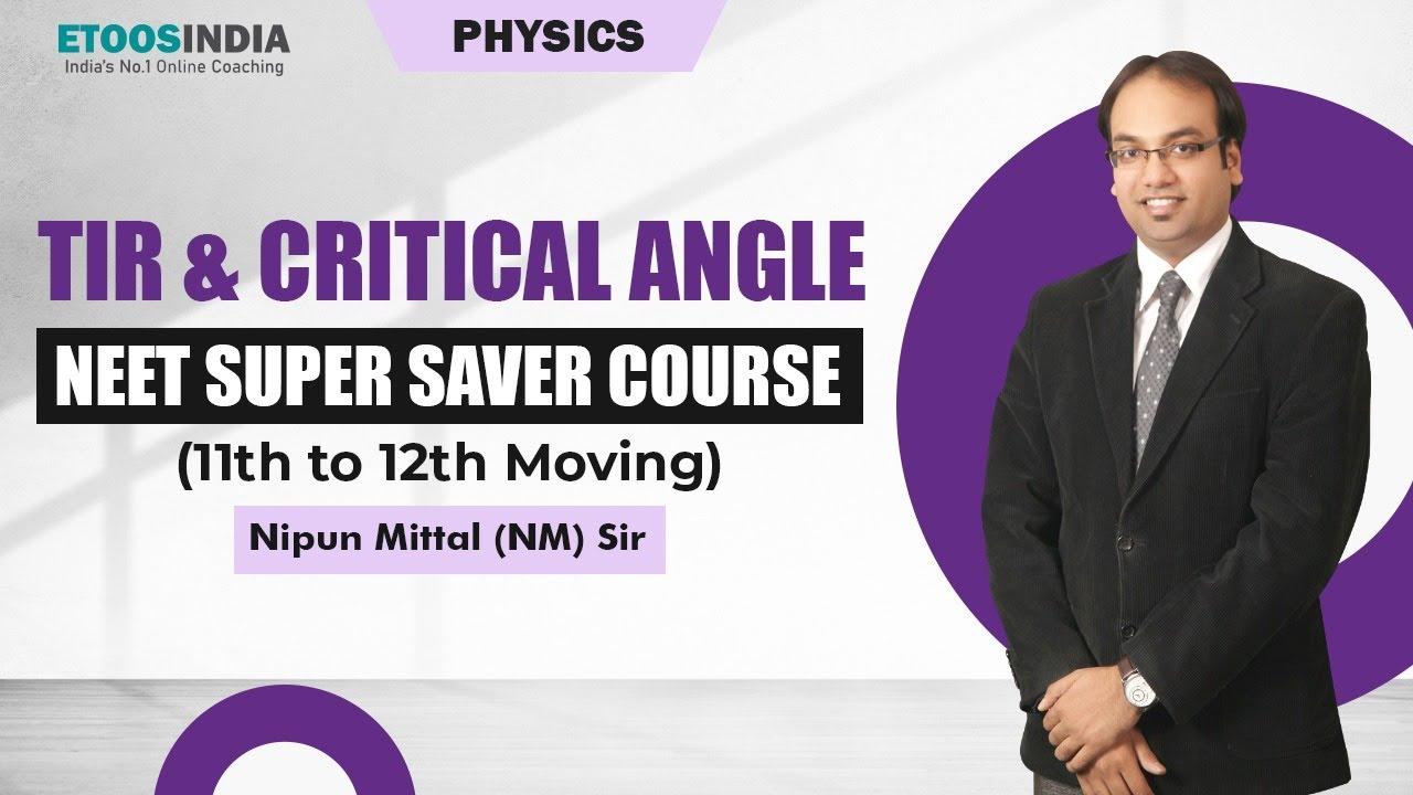TIR & Critical Angle - Physics 12th | NEET Super Saver Course | Nipun Mittal Sir | Etoosindia
