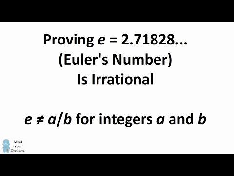 Proving e = 2.718... Is An Irrational Number (3 Methods