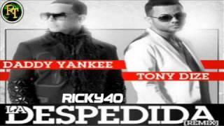 Daddy Yankee Ft Tony Dize La Despedida Official Remix►new Reggaeton◄ Prestige