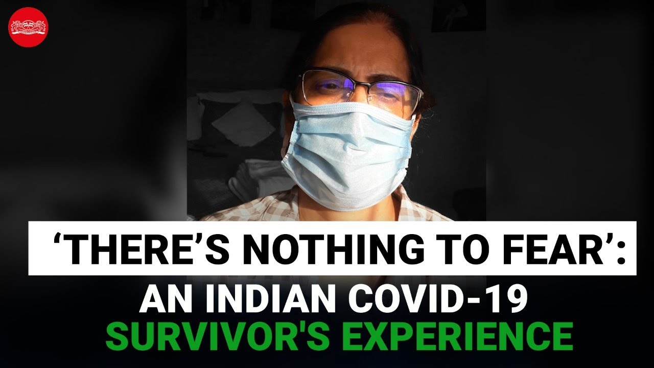 'There's nothing to fear': An Indian COVID-19 survivor's experience