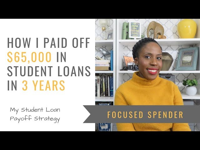 How I Paid Off $65,000 in Student Loans in Three Years - My Student Loan Pay Off Strategy